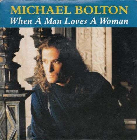 Coverafbeelding When A Man Loves A Woman - Michael Bolton