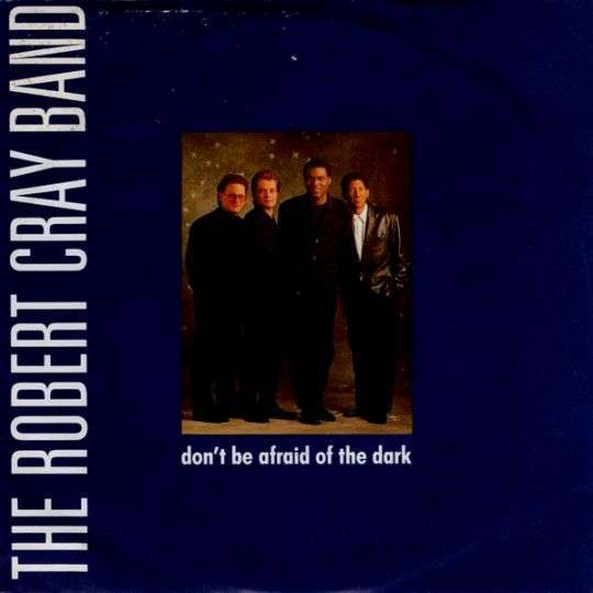 Coverafbeelding Don't Be Afraid Of The Dark - The Robert Cray Band
