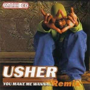 Coverafbeelding You Make Me Wanna... - Remix - Usher