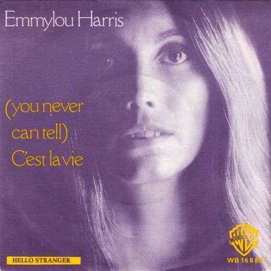 Coverafbeelding (You Never Can Tell) C'est La Vie - Emmylou Harris