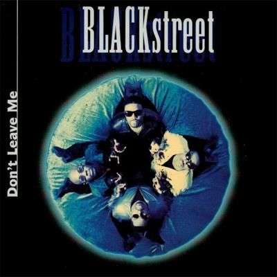 Coverafbeelding Don't Leave Me - Blackstreet