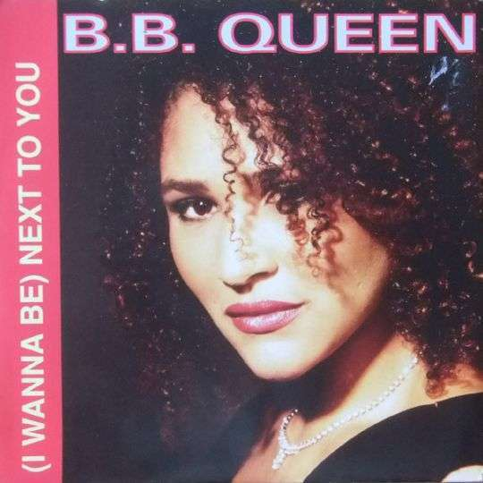 Coverafbeelding (I Wanna Be) Next To You - B.b. Queen