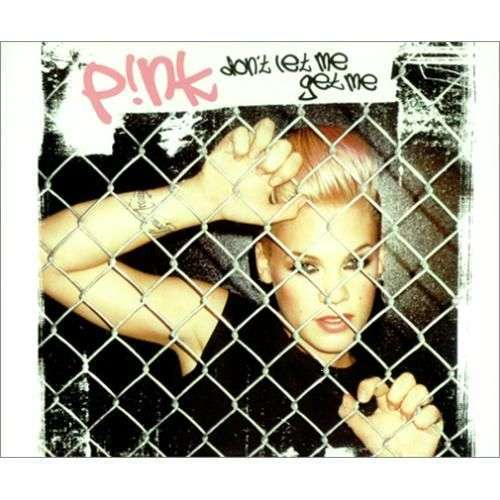 Coverafbeelding Don't Let Me Get Me - P!nk