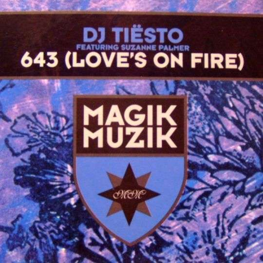 Coverafbeelding 643 (Love's On Fire) - Dj Tiësto Featuring Suzanne Palmer