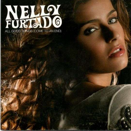 Coverafbeelding Nelly Furtado - All Good Things (Come To An End)
