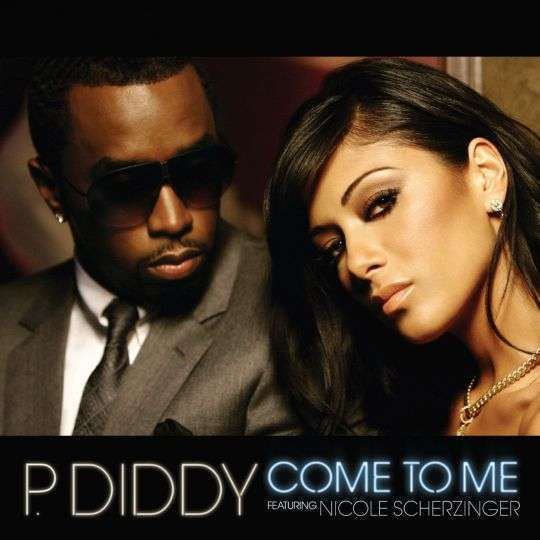Coverafbeelding Come To Me - P. Diddy Featuring Nicole Scherzinger