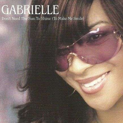 Coverafbeelding Don't Need The Sun To Shine (To Make Me Smile) - Gabrielle