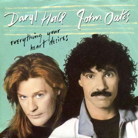 Coverafbeelding Everything Your Heart Desires - Daryl Hall & John Oates