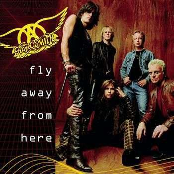 Coverafbeelding Fly Away From Here - Aerosmith