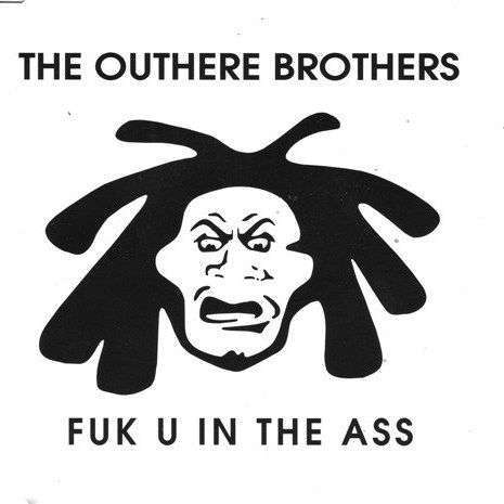 Coverafbeelding Fuk U In The Ass - The Outhere Brothers