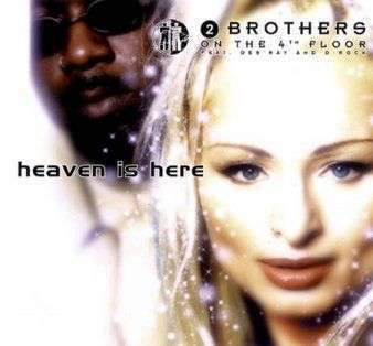 Coverafbeelding Heaven Is Here - 2 Brothers On The 4Th Floor Feat. Des'ray And D-Rock