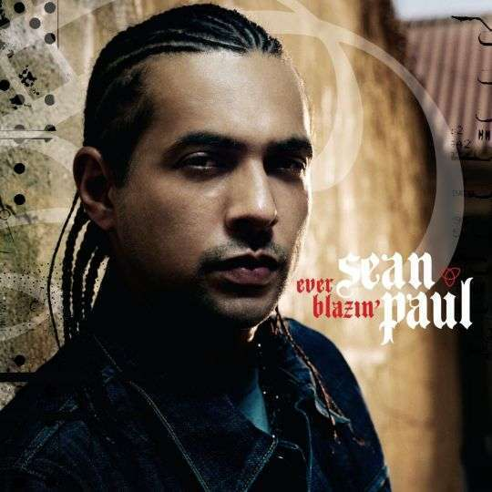 Coverafbeelding Ever Blazin' - Sean Paul