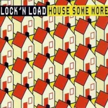Coverafbeelding Lock 'n Load - House Some More