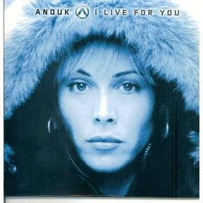 Coverafbeelding I Live For You - Anouk