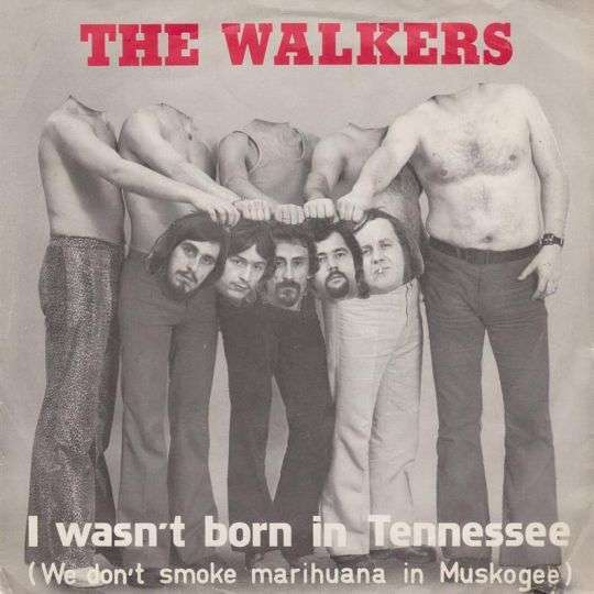 Coverafbeelding I Wasn't Born In Tennessee (We Don't Smoke Marihuana In Muskogee) - The Walkers