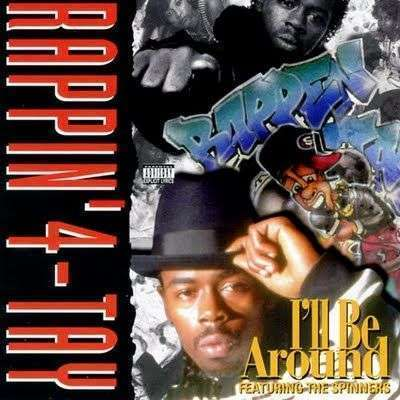 Coverafbeelding I'll Be Around - Rappin' 4-Tay Featuring The Spinners