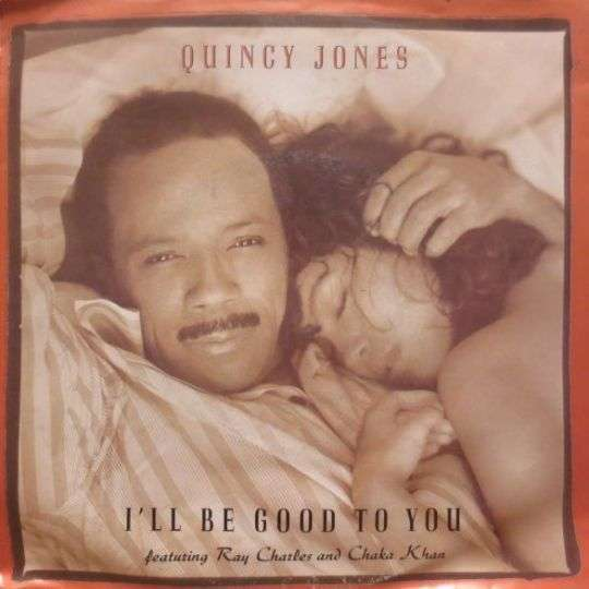 Coverafbeelding I'll Be Good To You - Quincy Jones Featuring Ray Charles And Chaka Khan