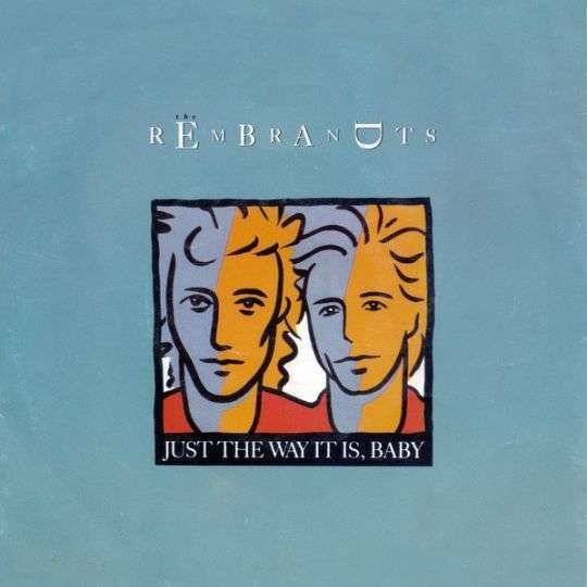 Coverafbeelding Just The Way It Is, Baby - The Rembrandts