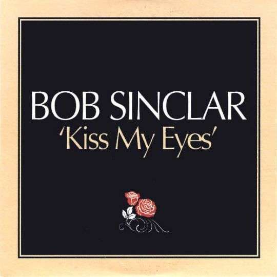 Coverafbeelding Kiss My Eyes - Bob Sinclar