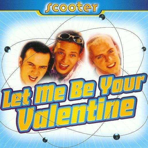 Coverafbeelding Let Me Be Your Valentine - Scooter
