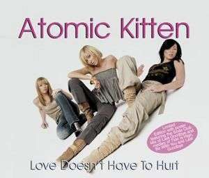 Coverafbeelding Love Doesn't Have To Hurt - Atomic Kitten