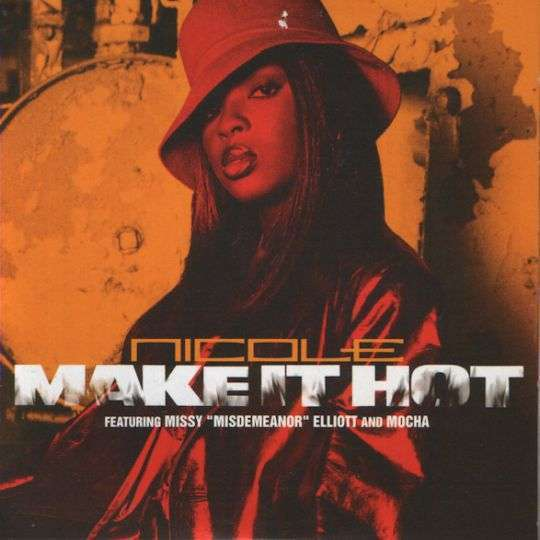 "Coverafbeelding Make It Hot - Nicole Featuring Missy ""misdemeanor"" Elliott And Mocha"