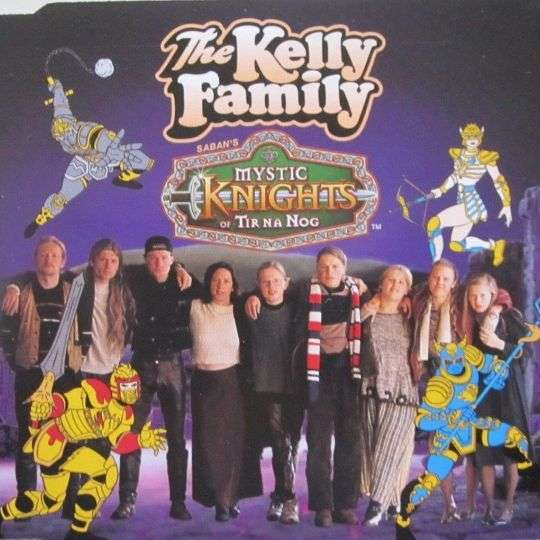 Coverafbeelding Saban's Mystic Knights Of Tir Na Nog - The Kelly Family