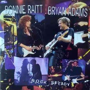 Coverafbeelding Rock Steady - Bonnie Raitt & Bryan Adams