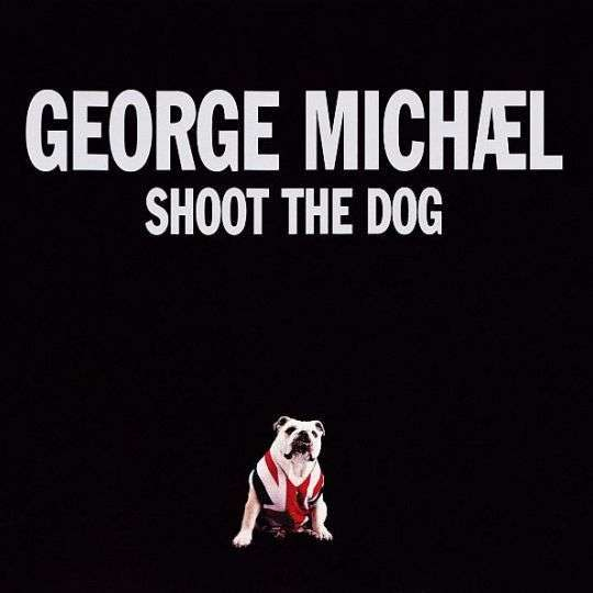 Coverafbeelding Shoot The Dog - George Michæl