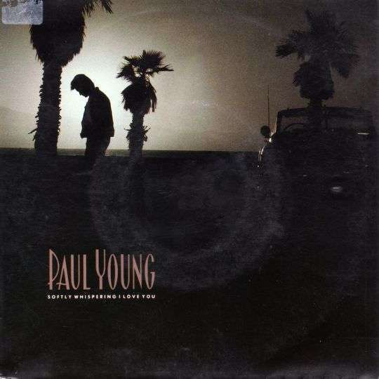 Coverafbeelding Softly Whispering I Love You - Paul Young