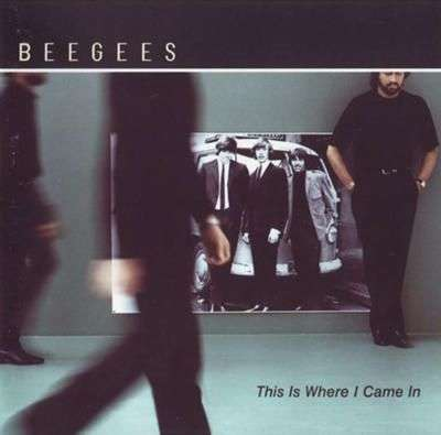 Coverafbeelding This Is Where I Came In - Beegees
