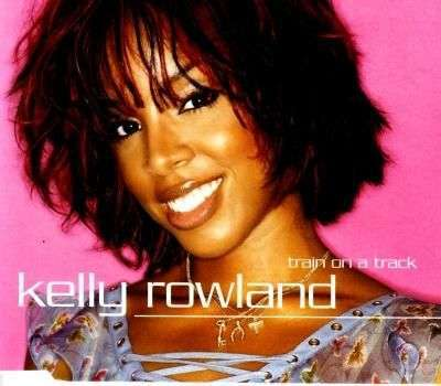 Coverafbeelding Train On A Track - Kelly Rowland