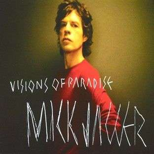 Coverafbeelding Visions Of Paradise - Mick Jagger