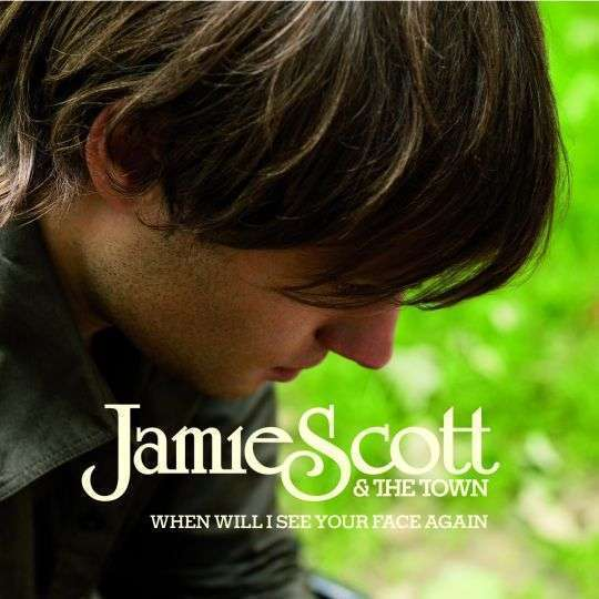 Coverafbeelding When Will I See Your Face Again - Jamie Scott & The Town