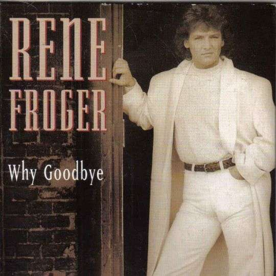 Coverafbeelding Rene Froger - Why Goodbye