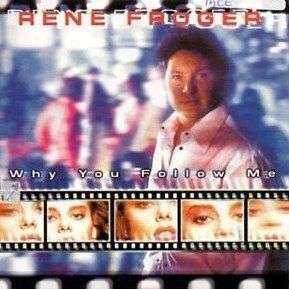 Coverafbeelding Rene Froger - Why You Follow Me