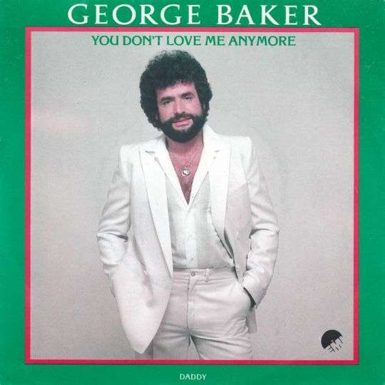 Coverafbeelding You Don't Love Me Anymore - George Baker
