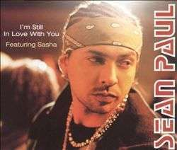 Coverafbeelding I'm Still In Love With You - Sean Paul Featuring Sasha