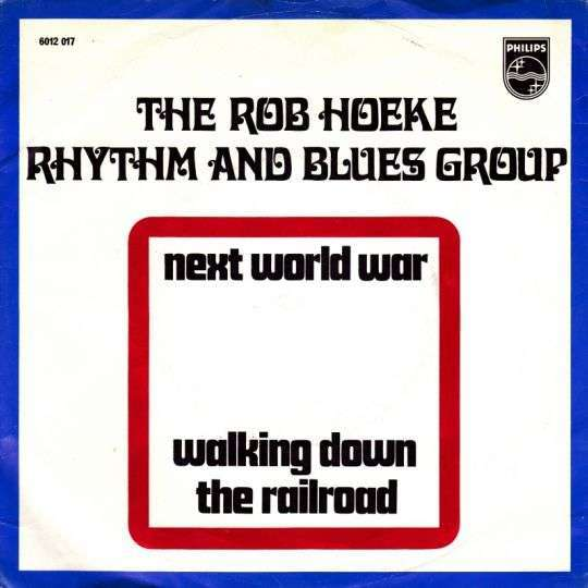 Coverafbeelding Next World War - The Rob Hoeke Rhythm And Blues Group