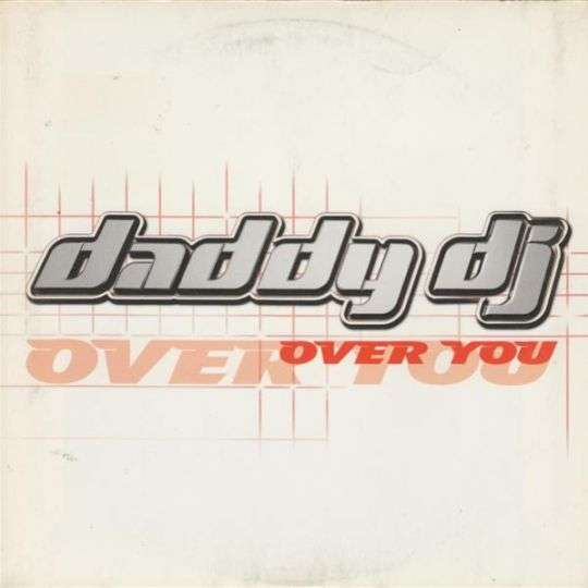 Coverafbeelding Over You - Daddy Dj