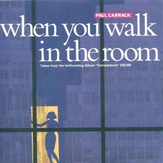 Coverafbeelding When You Walk In The Room - Paul Carrack