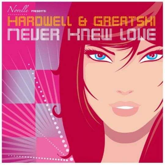 Coverafbeelding Never Knew Love - Hardwell & Greatski
