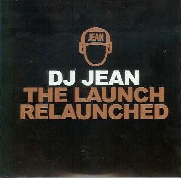 Coverafbeelding The Launch Relaunched - Dj Jean