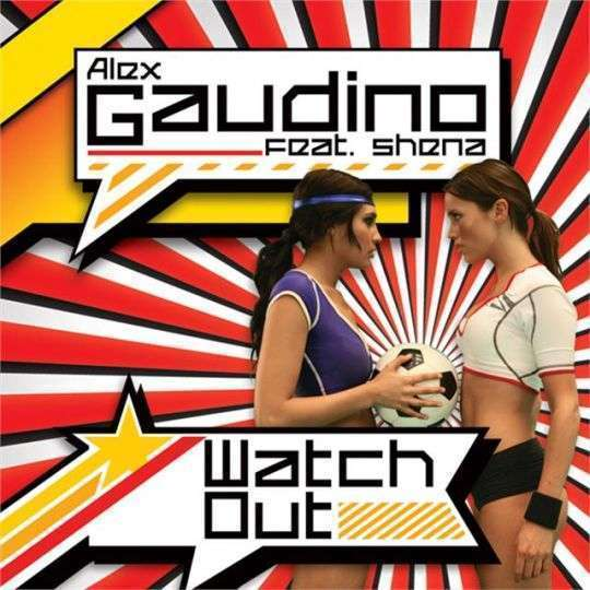 Coverafbeelding Watch Out - Alex Gaudino Feat. Shena
