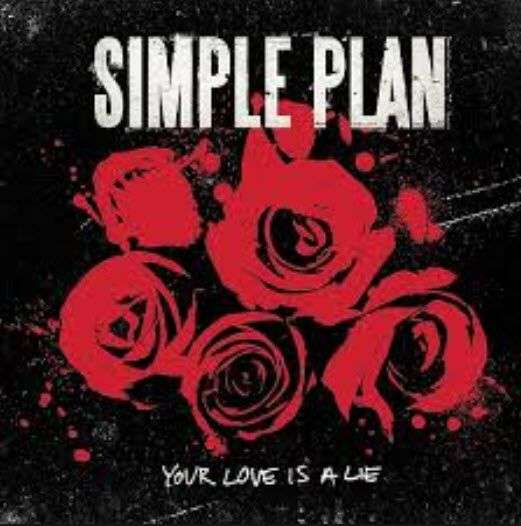 Coverafbeelding Your Love Is A Lie - Simple Plan
