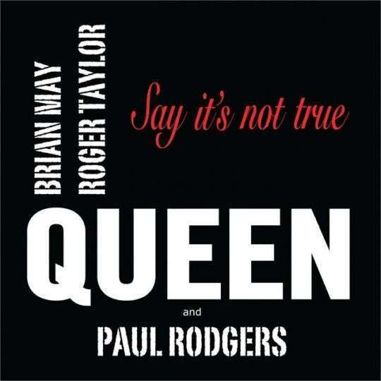 Coverafbeelding Queen and Paul Rodgers - say it's not true