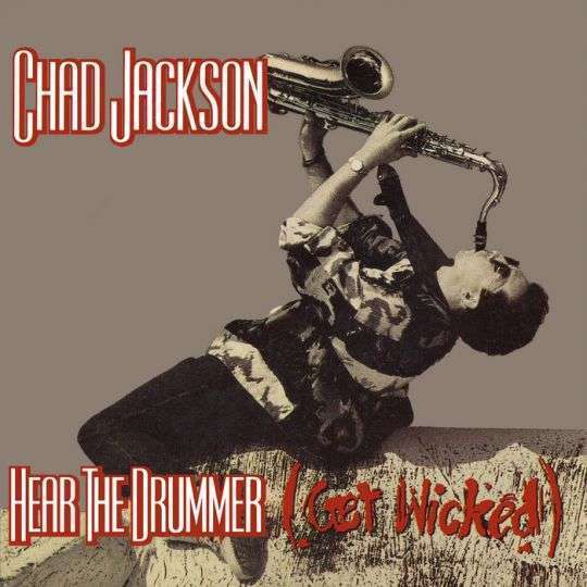 Coverafbeelding Chad Jackson - Hear The Drummer (Get Wicked)