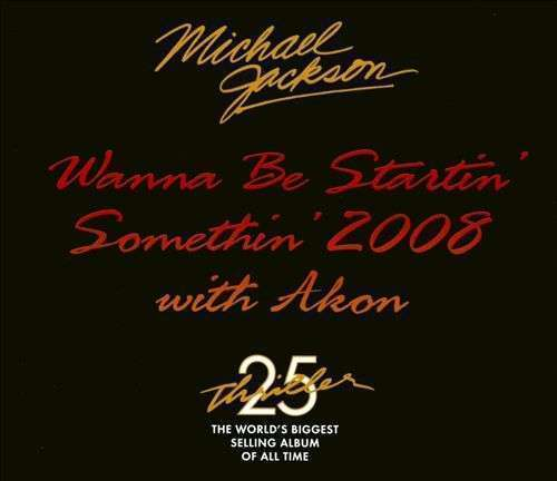 Coverafbeelding Wanna Be Startin' Somethin' 2008 - Michael Jackson With Akon