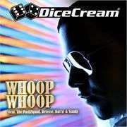 Coverafbeelding Whoop Whoop - Dicecream (Feat. The Partysquad, Reverse, Darryl & Sjaak)