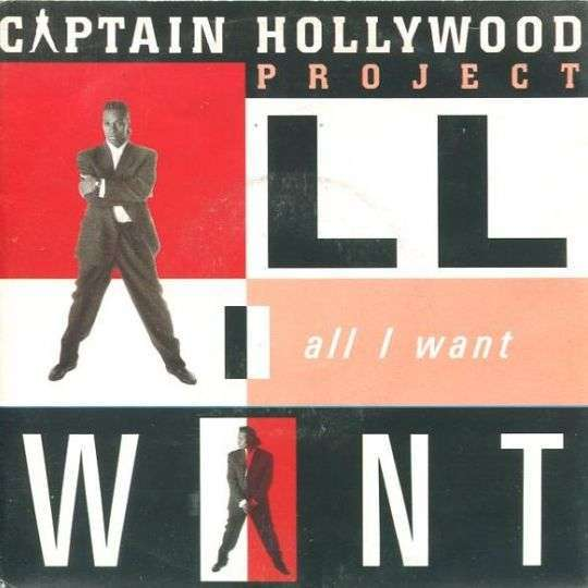 Coverafbeelding All I Want - Captain Hollywood Project